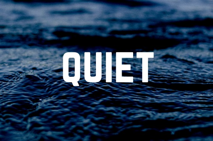 Quiet.
