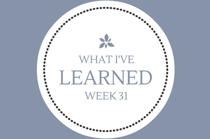 What I've Learned Week 31 -- I need to believe in myself.