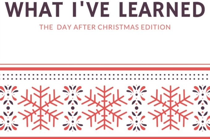 Christmas is a time for great lessons. I've learned a lot this Christmas.