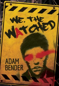 Cover for We, The Watched by Adam Bender