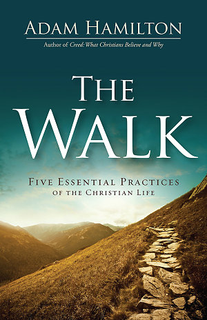 The Walk 183 Author Amp Pastor Adam Hamilton Books 183 The Walk