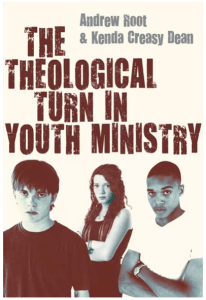 "Review: ""The Theological Turn in Youth Ministry"" by Root & Dean"
