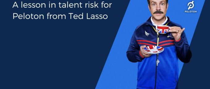 A Lesson in Talent Risk for Peloton from Ted Lasso