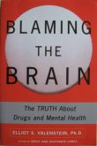 Blaming the Brain drugs mental health