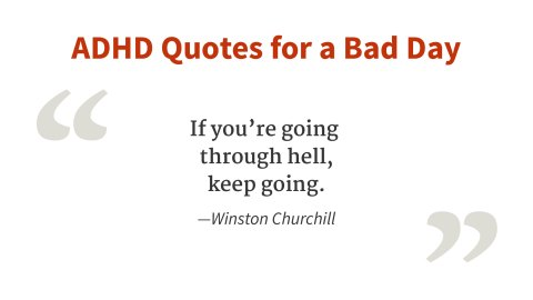 """If you're going through hell, keep going."" Winston Churchill"