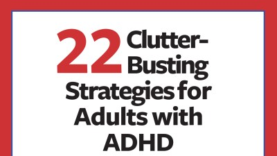 Clutter-busting strategies for adults with ADHD