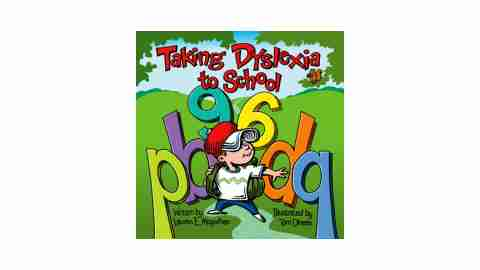 Taking Dyslexia to School is a great book for ADHD children to read