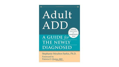 Adult ADD: A Guide for the Newly Diagnosed is a great book for people who have been recently diagnosed with ADHD
