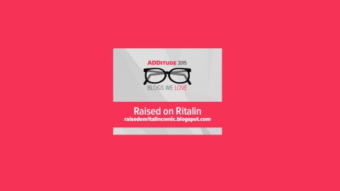 Raised on Ritalin is one of the best blogs about adult ADHD