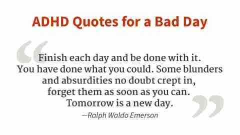 """""""Finish each day and be done with it."""" - Ralph Waldo Emerson"""