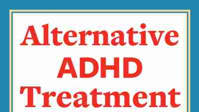 Natural Treatment Options for ADHD