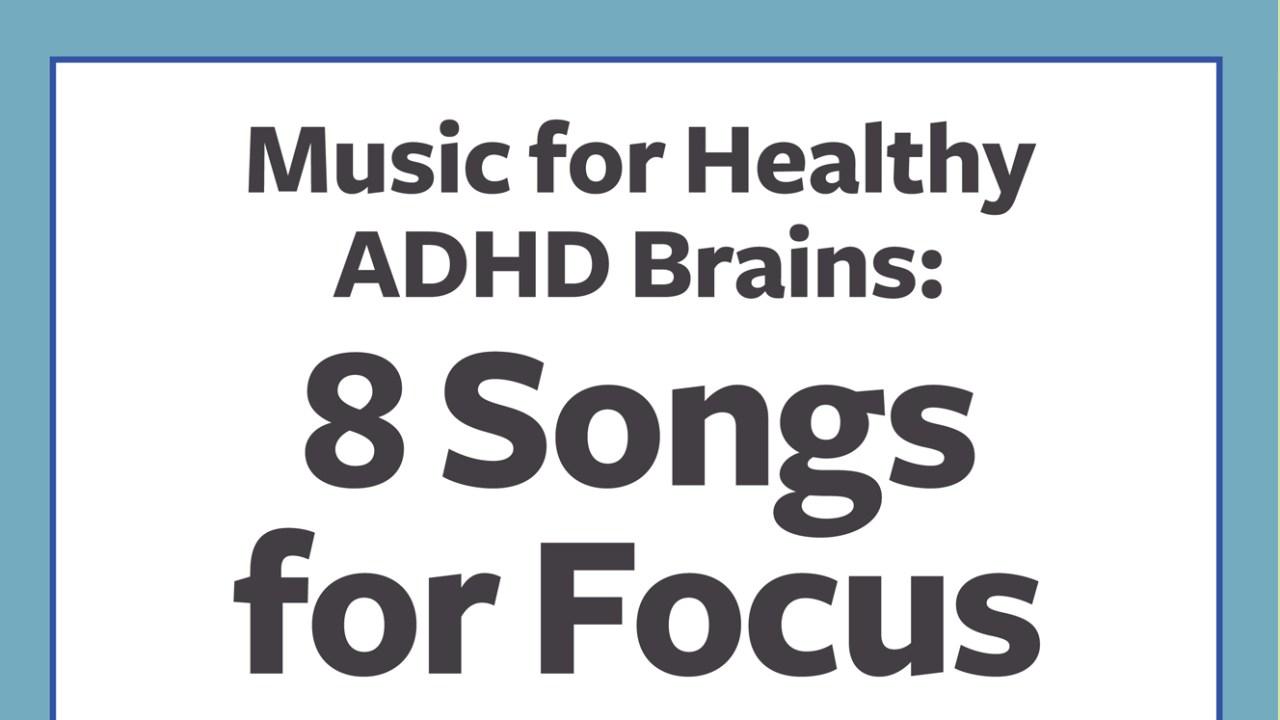 Music for Healthy ADHD Brains