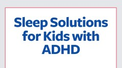 Sleep solutions for kids with ADHD