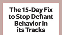 The 15-Day Fix to Stop Defiant Behavior in its Tracks