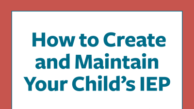 Help for parents creating and maintaining your child's IEP or 504 Plan