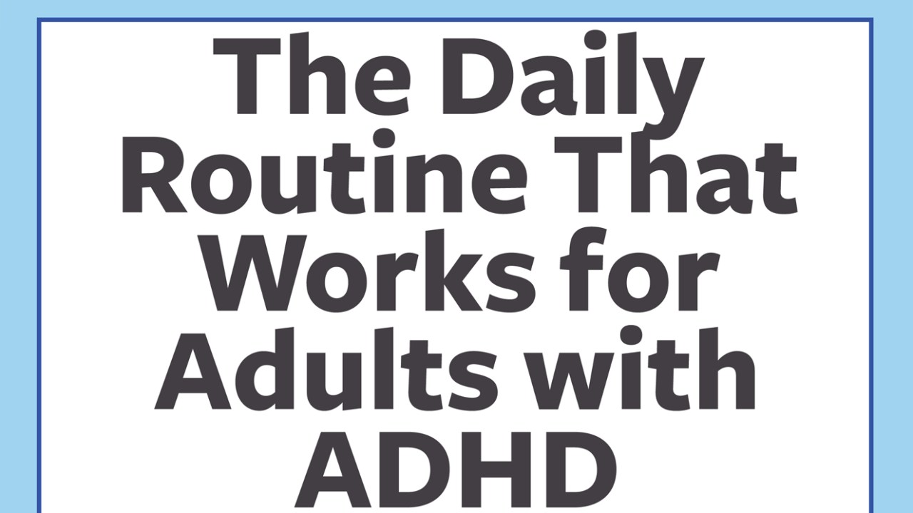 The daily routine that works for adults with ADHD