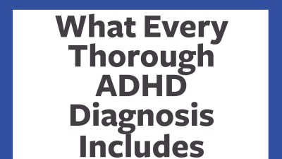 What Every Thorough ADHD Diagnosis Includes