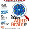 ADDitude Magazine Spring 2017 Issue: Your Amazing ADHD Brain