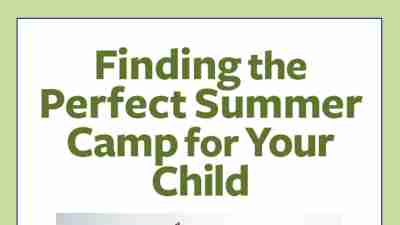 Free Download: Finding the Perfect ADHD Summer Camp for Your Child
