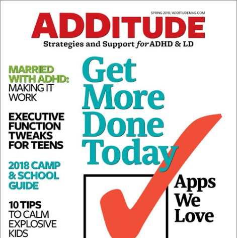 Spring 2018 issue of ADDitude magazine