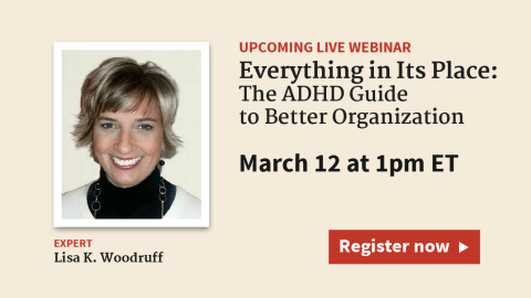Live Webinar on March 12: Everything in Its Place: The ADHD Guide to Better Organization