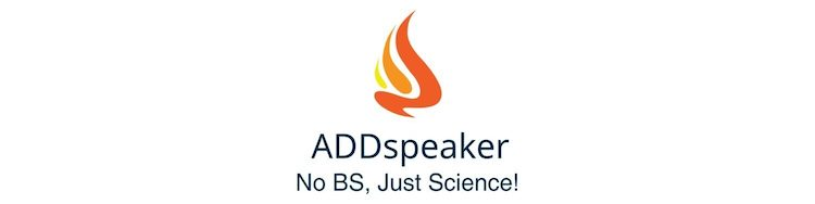 ADDspeaker – No BS, Just Science!