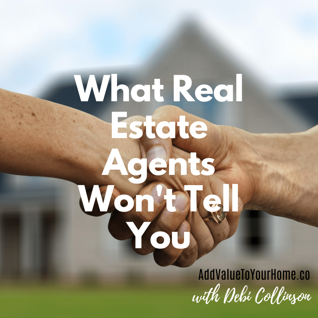 what-you-need-to-know-about-real-estate-agents-add-value-to-your-home-debi-collinson