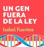 """""""Un gen fuera de la ley"""", o cómo manejamos nuestras propensiones innatas 6"""