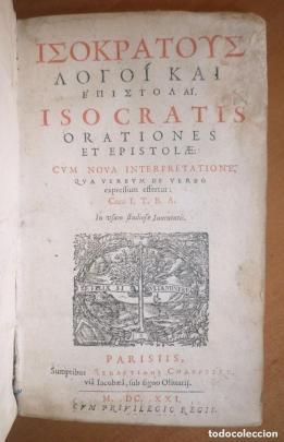 """Isócrates. """"Discursos y Cartas"""". 1ª edición bilingüe (griego y latín). París, 1621."""