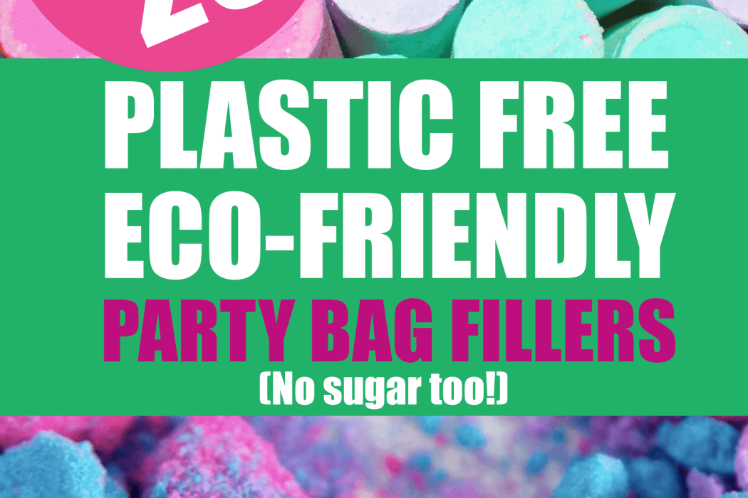 Plastic free party bag fillers! The Top 20 list.