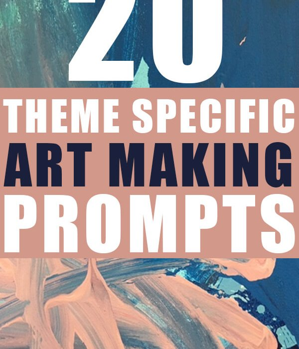 20 theme specific ART MAKING PROMPTS