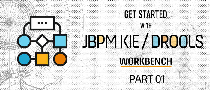 Get started with jBPM KIE and Drools Workbench – Part 1