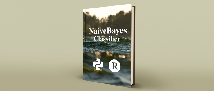 Introduction to Naive Bayes Classifier using R and Python
