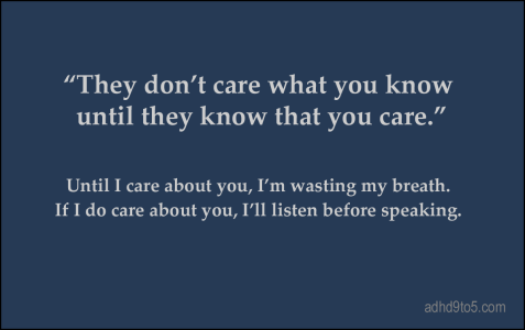 They don't care what you know until they know that you care