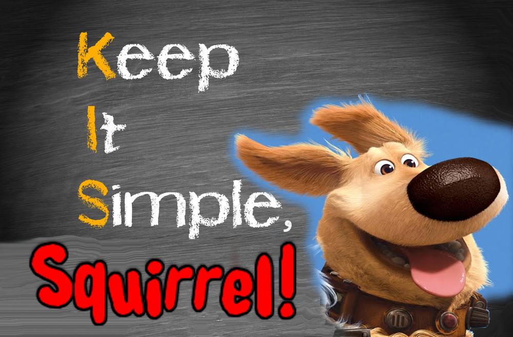 Keep it simple... squirrel!