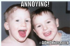 ADHDkidsAreAnnoying