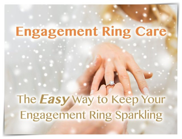 Engagement ring care: the easy way to keep your engagement ring sparkling