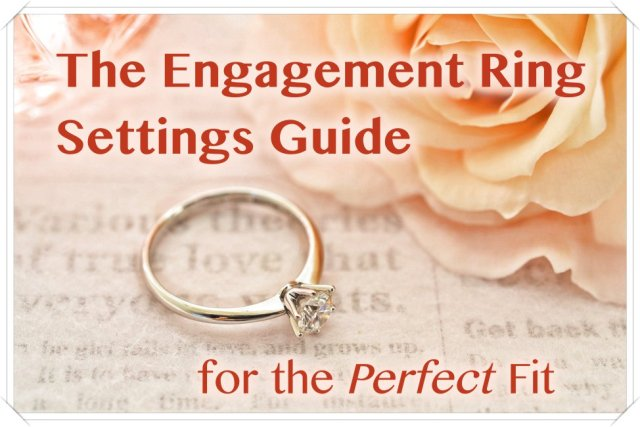 Engagement ring settings guide for the perfect fit
