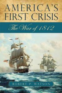 americas first crisis - the war of 1812