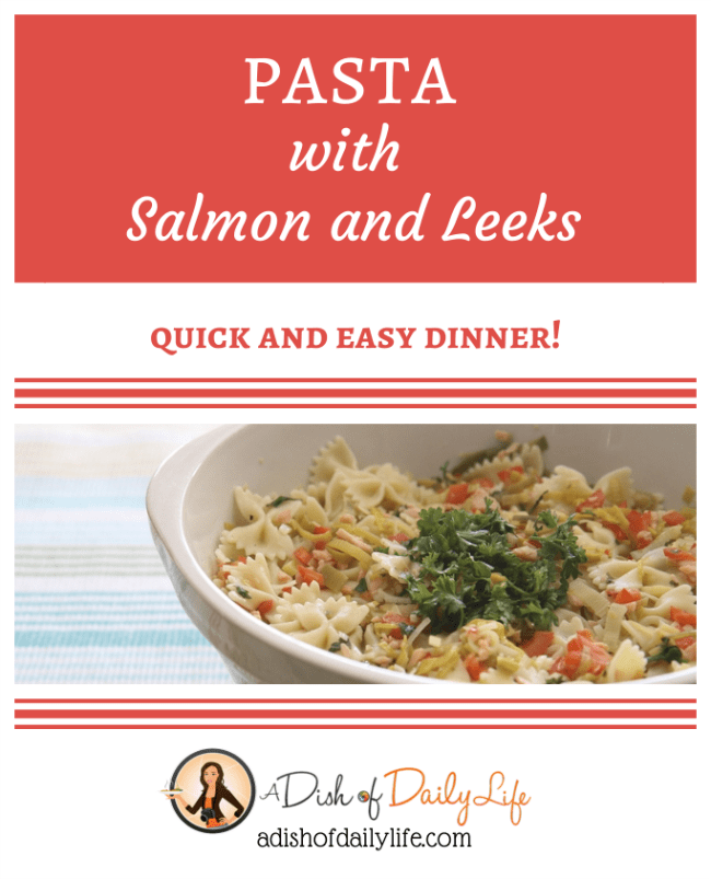 Super yum! Pasta with Salmon and Leeks Recipe by A Dish of Daily Life