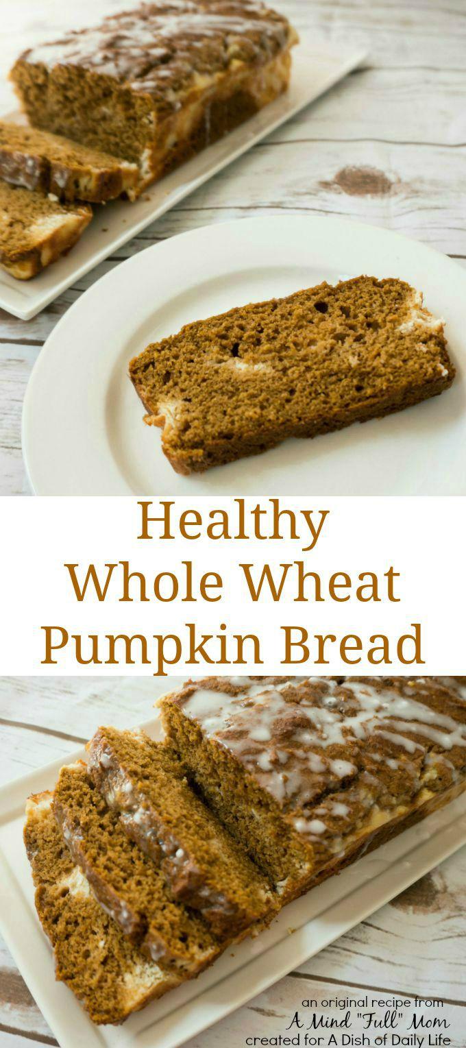 Healthy Whole Wheat Pumpkin Bread Recipe - A Dish of Daily ...