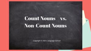 Count Nouns vs. Non-Count Nouns