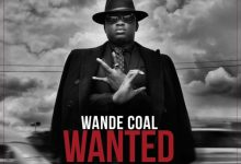 "Photo of Wande Coal – ""Wanted"" (Remix) ft. Burna Boy"