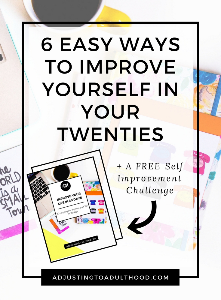6 Easy Ways to Improve Yourself Your Twenties