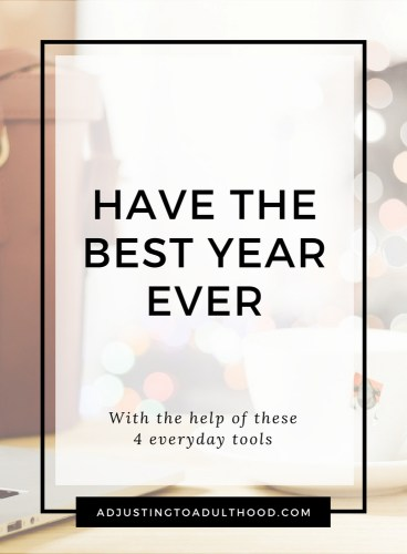 4 Tools to Help You Have Your Best Year Ever