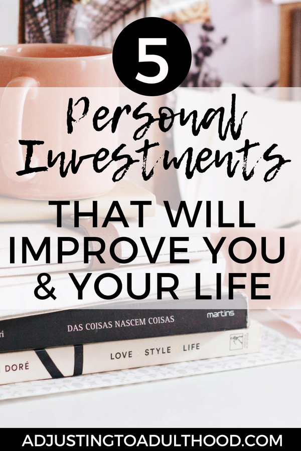 5 Personal Investments that will improve your life. Start living your best life by incorporating these 5 things into your life!