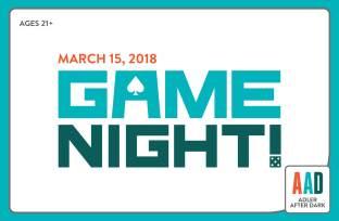Adler After Dark: Game Night | March 15, 2018