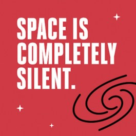 Space is completely silent.