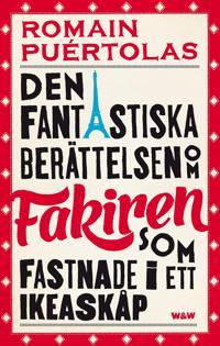 Omslagsbild Den fantastiska berättelsen om Fakiren som fastnade i ett IKEAskåp