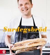 Surdegsbröd : recept och tips från en hemmabagare